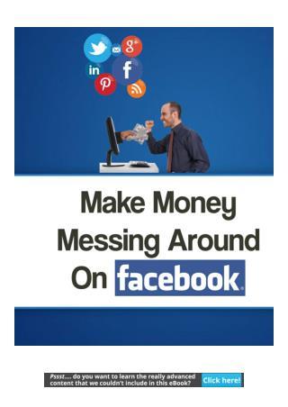 Make Money Messing Around on Facebook.pdf