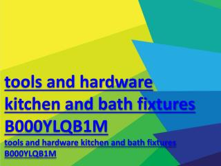 tools and hardware kitchen and bath fixtures B000YLQB1M