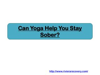 Can Yoga Help You Stay Sober?