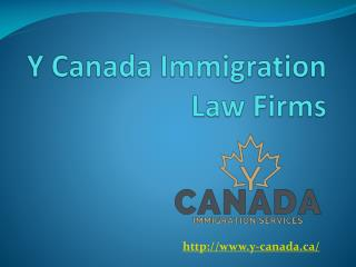 Y Canada Immigration Law Firms