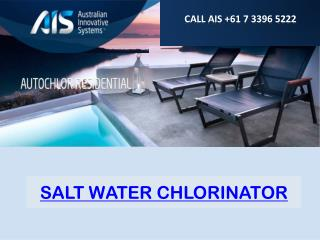 SALT WATER CHLORINATOR