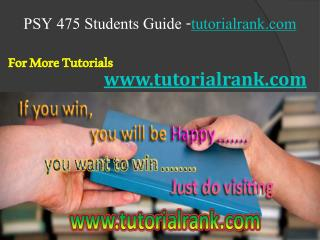 PSY 475 Course Career Path Begins / tutorialrank.com