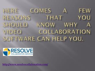 Here Comes A Few Reasons That You Should Know Why A Video Collaboration Software Can Help You.
