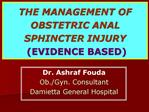 THE MANAGEMENT OF OBSTETRIC ANAL SPHINCTER INJURY  EVIDENCE BASED