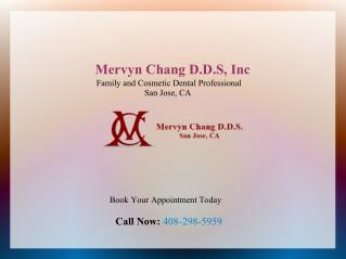 Mervyn Chang DDS , San Jose California