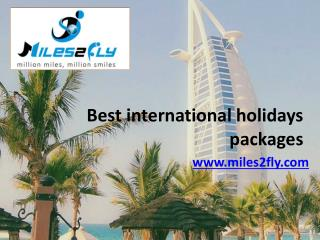 International holidays packages at Miles2Fly
