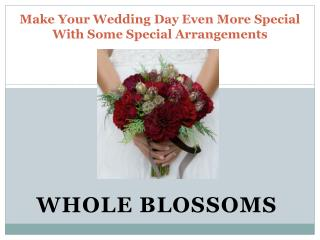 Make Your Wedding Day Even More Special With Special Arrangements