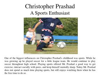 Christopher Prashad A Sports Enthusiast