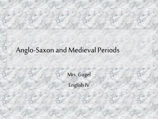 Anglo-Saxon and Medieval Periods