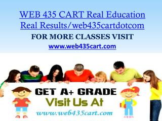 WEB 435 CART Real Education Real Results/web435cartdotcom
