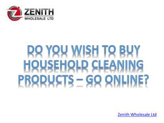 Do You Wish To Buy Household Cleaning Products – Go Online?
