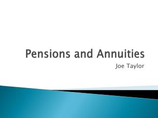 Pensions and Annuities