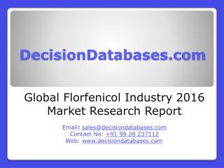 Global Florfenicol Industry: Market research, Company Assessment and Industry Analysis 2016