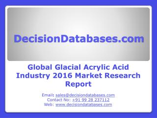Glacial Acrylic Acid Market Research Report: Global Analysis 2016-2021