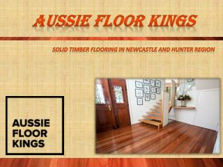 Aussie Floor Kings - Solid Timber Flooring Newcastle and hunter Region