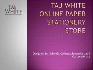 Tajwhite Online Paper Stationery Store