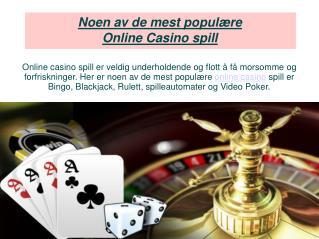 Noen av de mest populære Online Casino spill