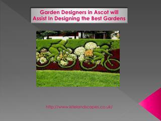 Garden Designers in Ascot will Assist In Designing the Best Gardens