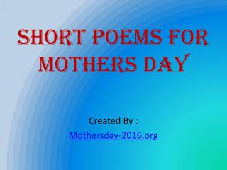 How to write mothers day short poems?