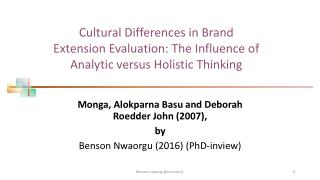 "Monga, Alokparna Basu and Deborah Roedder John (2007), ""Cultural Differences in Brand Extension Evaluation: The Influenc"
