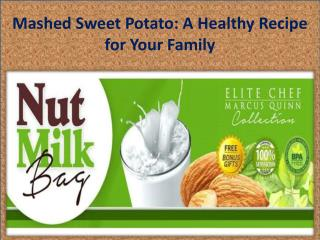 Mashed Sweet Potato- A Healthy Recipe for Your Family