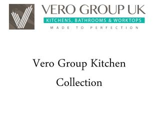 Vero Group Kitchen Collection