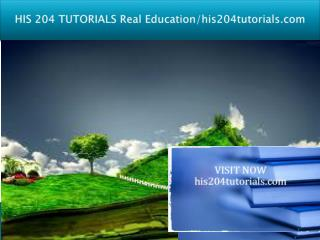 HIS 204 TUTORIALS Real Education/his204tutorials.com