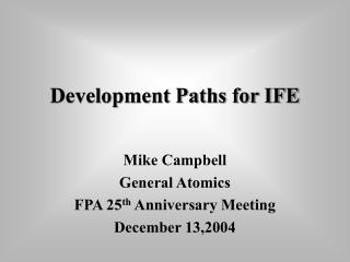 Development Paths for IFE