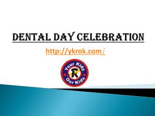 Dental day celebration