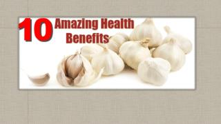 Garlic - 10 Amazing Health Benefits