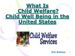 What Is Child Welfare?Child Well Being in the United States