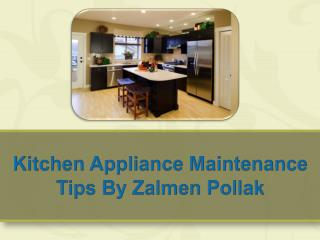 Kitchen Appliance Maintenance Tips By Zalmen Pollak