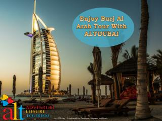 Enjoy Burj Al Arab Tour With ALTDUBAI