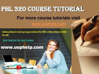 PHL 320 Academic Coach/uophelp