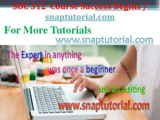 SOC 312 Course Success Begins / snaptutorial.com