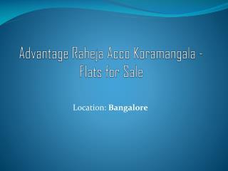 Advantage Raheja Acco Koramangala - Flats for Sale