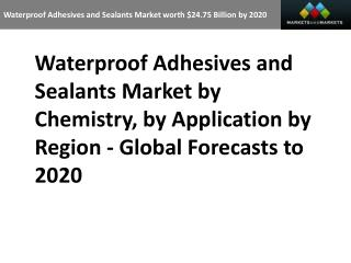 Waterproof Adhesives and Sealants Market worth 24.75 Billion USD by 2020