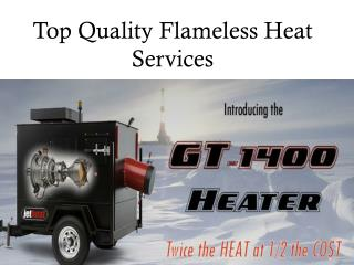 Top Quality Flameless Heat Services