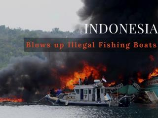 Indonesia blows up illegal fishing boats