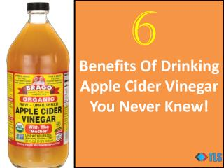 6 Benefits Of Drinking Apple Cider Vinegar You Never Knew!
