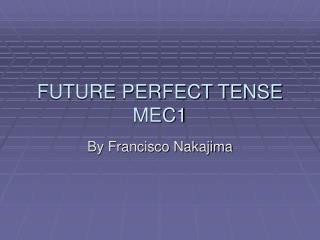 FUTURE PERFECT TENSE MEC1