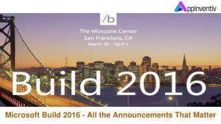 Microsoft Build 2016 - All the Announcements That Matter