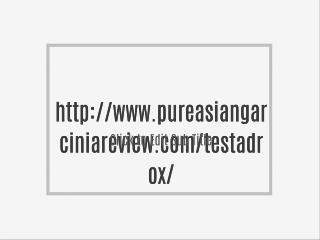 http://www.pureasiangarciniareview.com/testadrox/