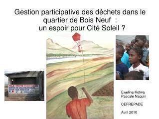 Gestion participative des d chets dans le quartier de Bois Neuf  :   un espoir pour Cit  Soleil