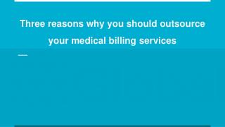 Three reasons why you should outsource your medical billing services