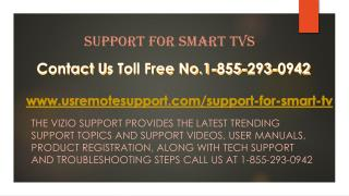 Support for Smart TVs Call Toll Free at 1-855-293-0942