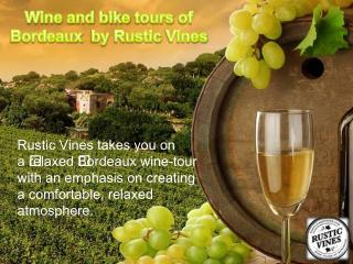 Wine and bike tours of Bordeaux  by Rustic Vines