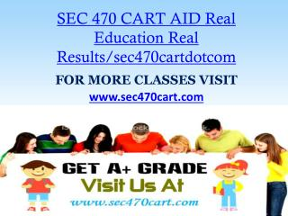 SEC 470 CART AID Real Education Real Results/sec470cartdotcom