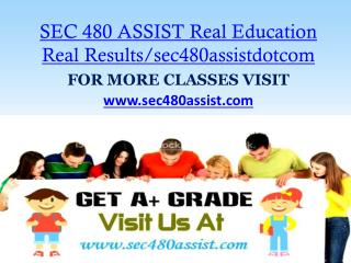 SEC 480 ASSIST Real Education Real Results/sec480assistdotcom