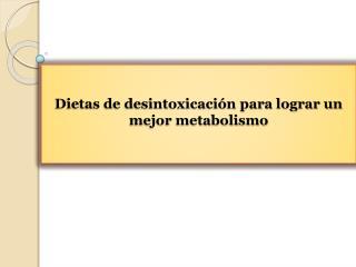 Dietas de desintoxicaci�n para lograr un mejor metabolismo